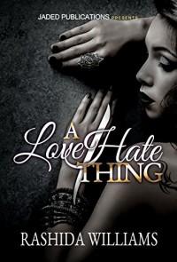 A Love Hate Thing - Rashida Williams, Micah Shipp