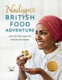 Nadiya's British Food Adventure - Nadiya Hussain