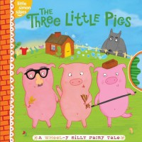 The Three Little Pigs: A Wheel-y Silly Fairy Tale (Little Simon Sillies) by Gallo, Tina (2011) Hardcover - Tina Gallo