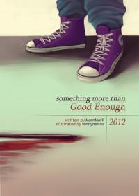 Something more than good enough - mornmeril
