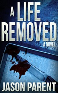 A Life Removed - Jason  Parent