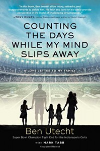 Counting the Days While My Mind Slips Away (Thorndike Press Large Print Inspirational Series) - Ben Utecht, Mark Tabb
