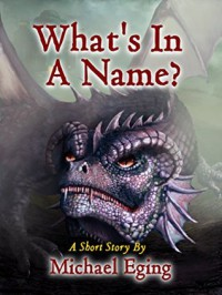 What's In A Name?: Tales from the Lost Horizon - Michael Eging