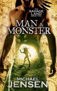 Man & Monster (The Savage Land: Book 2) - Michael Jensen