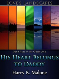 His Heart Belongs to Daddy - Harry K. Malone