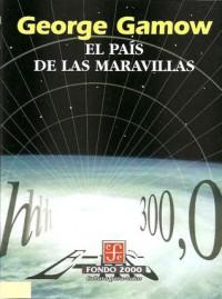 El País de las Maravillas - George Gamow