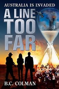 A Line Too Far: Australia Is Invaded - B C Colman