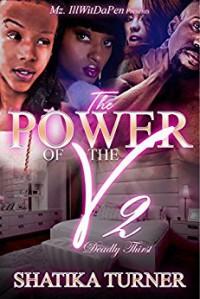The Power Of The V 2: Deadly Thirst - Shatika Turner, Tammy Capri, Yara Kaleemah