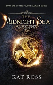 The Midnight Sea (The Fourth Element Book 1) - Kat Ross