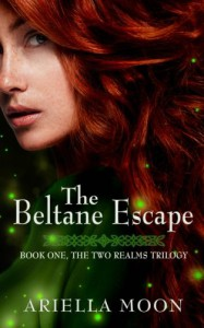 The Beltane Escape (The Two Realms Trilogy) (Volume 1) - Ariella Moon