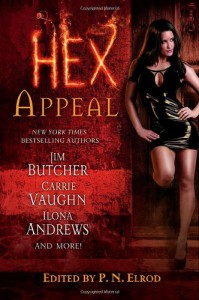 Hex Appeal - Simon R. Green, Carrie Vaughn, P.N. Elrod, Ilona Andrews, Jim Butcher