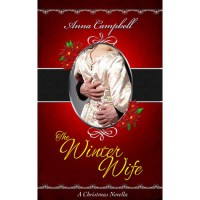 The Winter Wife: A Christmas Novella - Anna Campbell