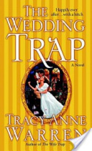 The Wedding Trap the Wedding Trap - Tracy Anne Warren