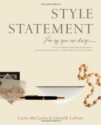 Style Statement: Live By Your Own Design - Carrie McCarthy, Danielle LaPorte