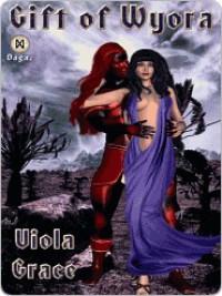 Gift of Wyora - Viola Grace
