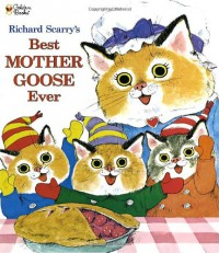 Richard Scarry's Best Mother Goose Ever! - Richard Scarry