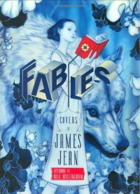 Fables: Covers - James Jean, Bill Willingham