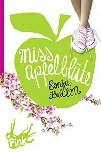 Miss Apfelblüte - Sonja Bullen, Kathrin Steigerwald