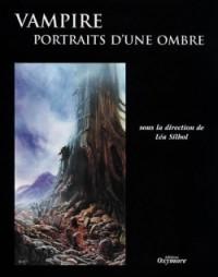 Vampire : Portraits d'une ombre - Katherine Ramsland, Massimo Introvigne, Jean Marigny, Lea Silhol, Raymond McNally