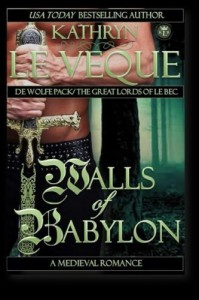 Walls of Babylon (De Wolfe Pack) by Kathryn Le Veque (2015-09-22) - Kathryn Le Veque