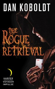 The Rogue Retrieval - Dan Koboldt