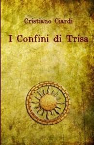 I Confini di Trisa - Cristiano Ciardi