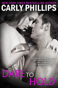 Dare to Hold - Carly Phillips
