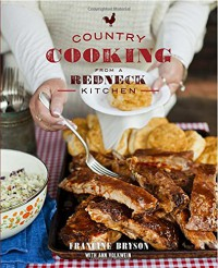 Country Cooking from a Redneck Kitchen - Francine Bryson, Ann Volkwein