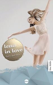 Lena in love - Tanz mit mir: (Band 1) - Sina Müller