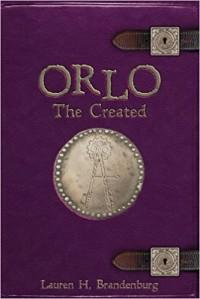 Orlo: The Created (The Books of the Gardener - Orlo) (Volume 1) - Lauren H. Brandenburg