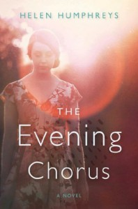 The Evening Chorus: A Novel - Helen Humphreys