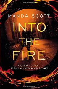 Into the Fire - Manda Scott