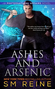 Ashes and Arsenic: An Urban Fantasy Mystery (Preternatural Affairs Book 6) - SM Reine