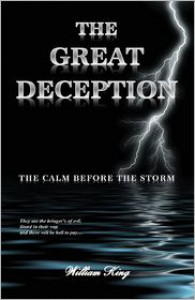The Great Deception: The Calm Before the Storm - William L. King
