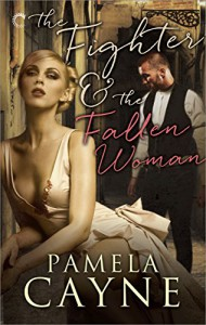 The Fighter and the Fallen Woman - Pamela Cayne