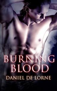 Burning Blood (Bonds of Blood Book 2) - Daniel De Lorne