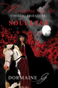 Madame Lilly, Voodoo Priestess: Soulless - Dormaine G.