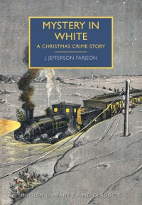 Mystery in White: A Christmas Crime Story - J. Jefferson Farjeon