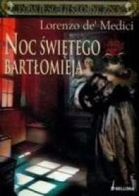 Noc Świętego Bartłomieja - Lorenzo de Medici