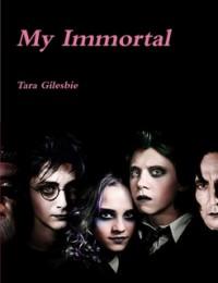 My Immortal - Tara Gilesbie