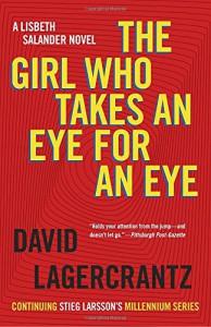 The Girl Who Takes an Eye for an Eye - David Lagercrantz