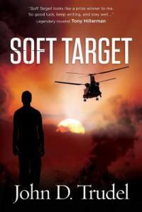 Soft Target: A Cybertech Thriller - John D Trudel