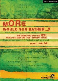 More Would You Rather? - Doug Fields