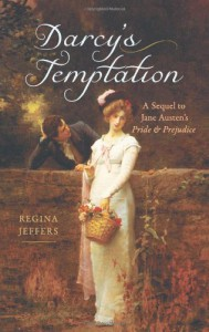 Darcy's Temptation: A Sequel to Jane Austen's Pride and Prejudice - Regina Jeffers