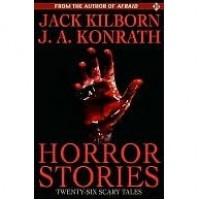 Horror Stories - Jack Kilborn,  J.A. Konrath