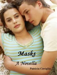 Masks: A Novella - Patricia Caviglia