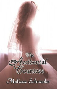 The Accidental Countess (Once Upon an Accident, Book 1) - Melissa Schroeder