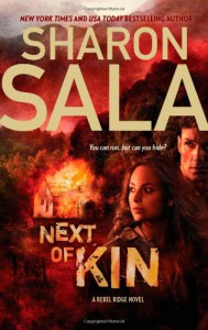Next of Kin (Rebel Ridge Novels) - Sharon Sala