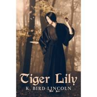 Tiger Lily - K. Bird Lincoln