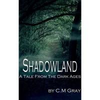 Shadowland - C.M. Gray